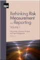 Rethinking Risk Measurement and Reporting VOL I