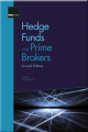 Hedge Funds and Prime Brokers (2nd Edition)