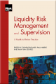 Liquidity Risk Management and Supervision